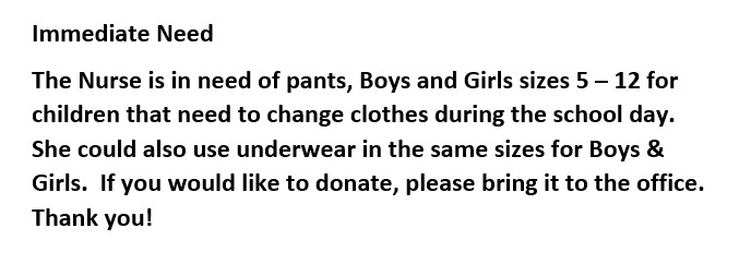 Nursing Clinic is in need of pants for students that need to change clothes during the school day
