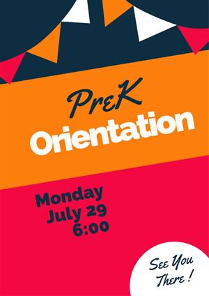 Navy Orange and Pink With Banner.  PreK Orientation Monday July 29 at 6:00 p.m.  See you there!