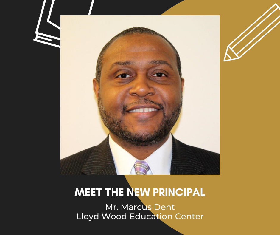 photo of Mr. Marcus Dent, text: Meet the New Principal, Mr. Marcus Dent