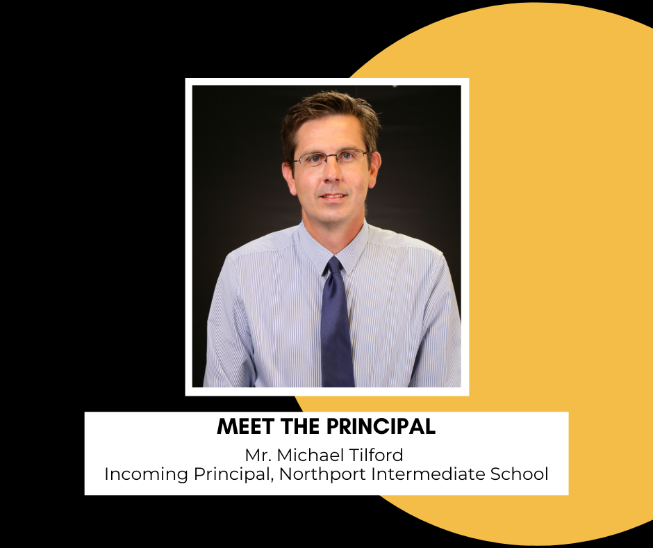 photo of Mr. Michael Tilford, text: meet the principal, mr. tilford, Northport intermediate
