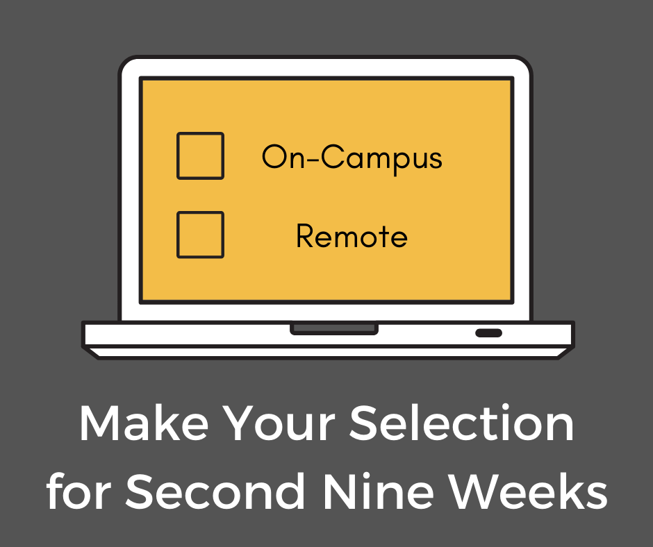 computer screen with options of on-campus and remote; make your selection for second nine weeks