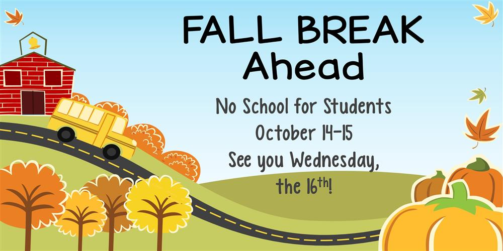Fall Break Ahead