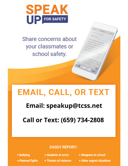 Speak Up for Safety, share concerns about school safety: speakup@tcss.net, (659) 734-2808