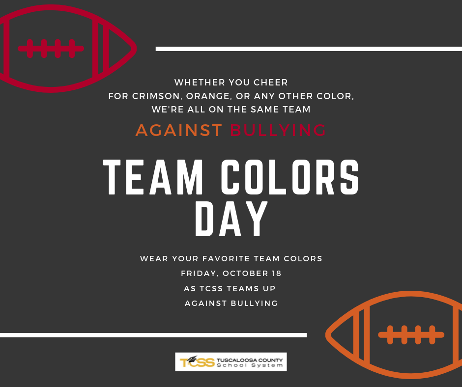 Team Colors Day, Friday, October 18. Wear Your Favorite Team Colors As TCSS Teams Up Against Bullying